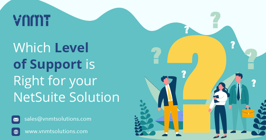 Which Level of Support is Right for Your NetSuite Solution?
