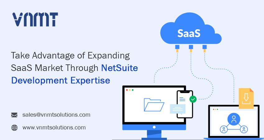 Take Advantage of Expanding SaaS Market Through NetSuite Development Expertise.