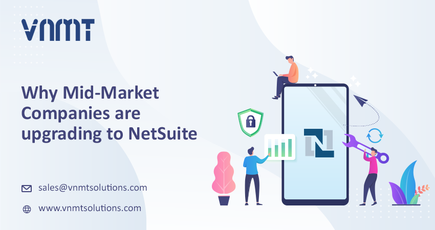 Why Mid-Market Companies are upgrading to NetSuite