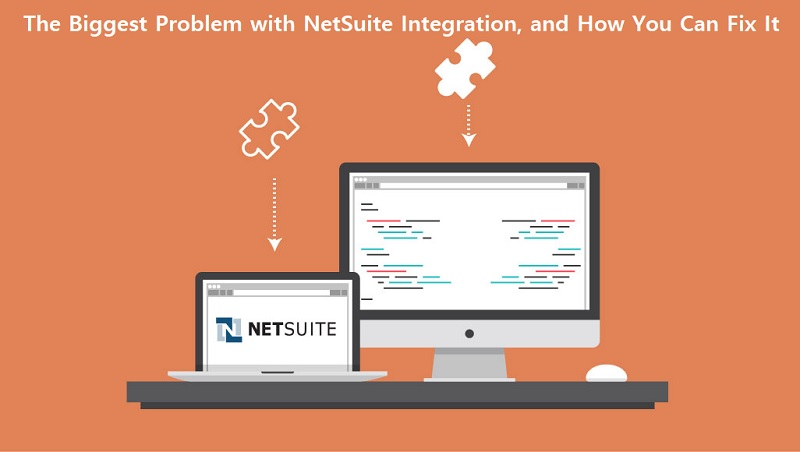 The Biggest Problem with NetSuite Integration, And How You Can Fix It