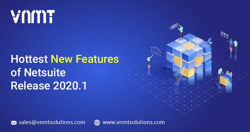 6 Hottest New Features of NetSuite Release 2020.1